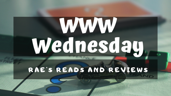 WWW Wednesday ~ Rae's Reads and Reviews