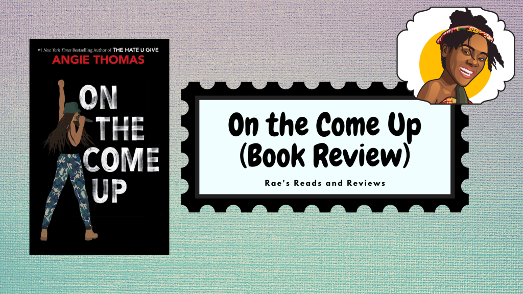 On the Come Up Book Review ~ Rae's Reads and Reviews