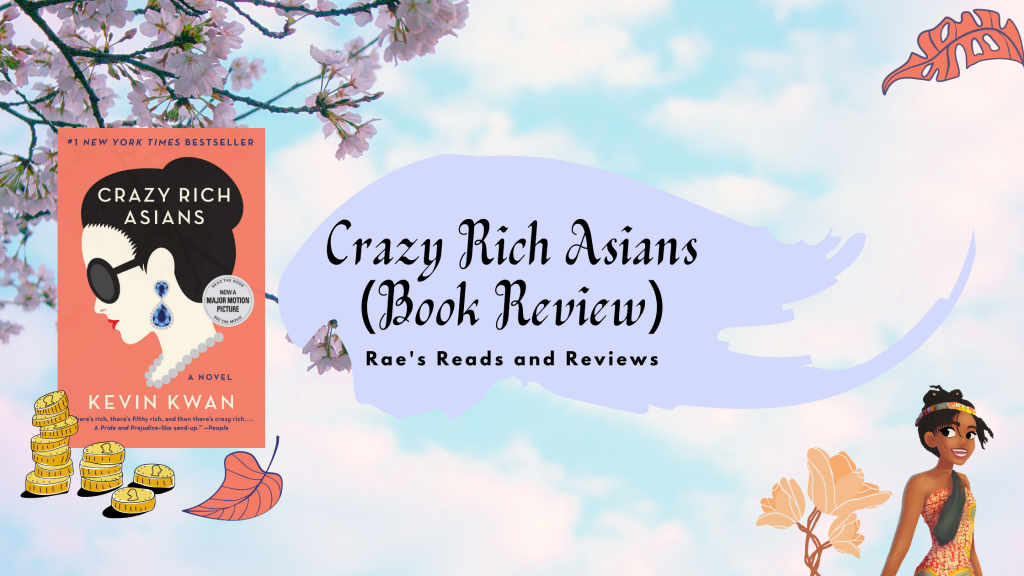 Crazy Rich Asians Book Review ~ Rae's Reads and Reviews