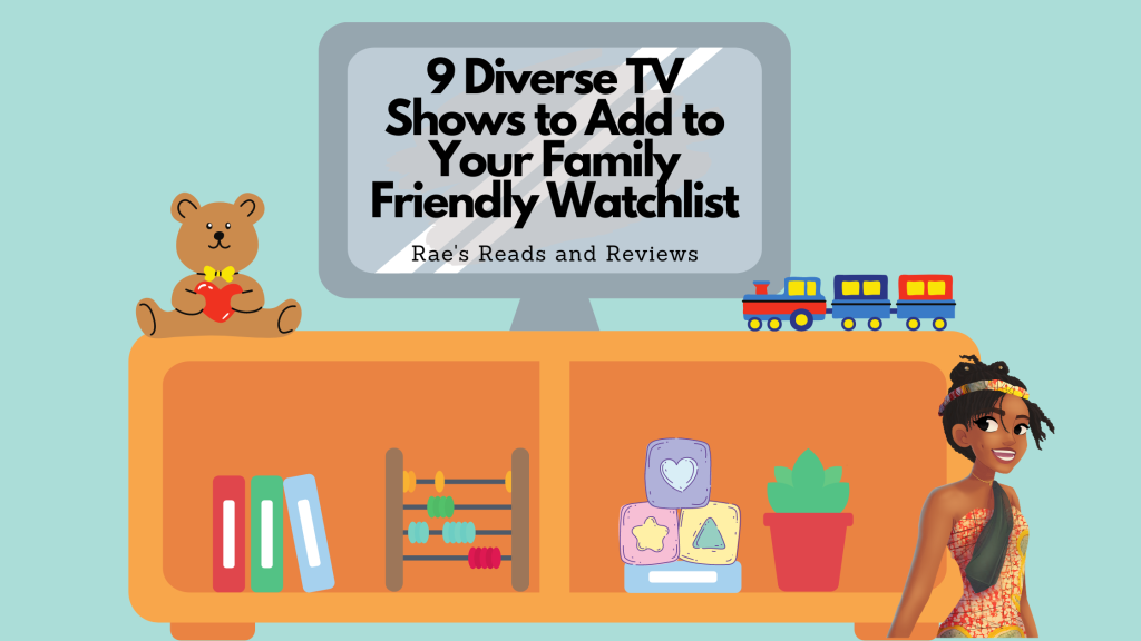 9 Diverse TV Shows to Add to Your Family Friendly Watchlist ~ Rae's Reads and Reviews