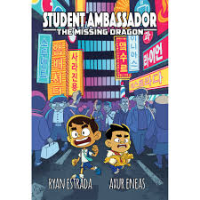 Student Ambassador: The Missing Dragon by Ryan Estrada and Axur Eneas
