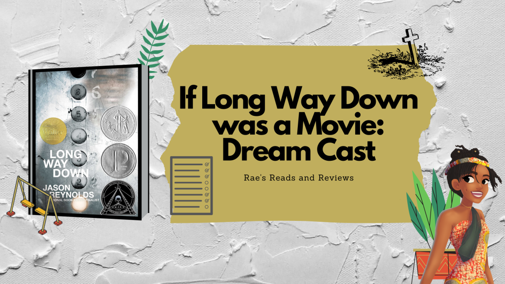 If Long Way Down was a Movie: Dream Cast ~ Rae's Reads and Reviews