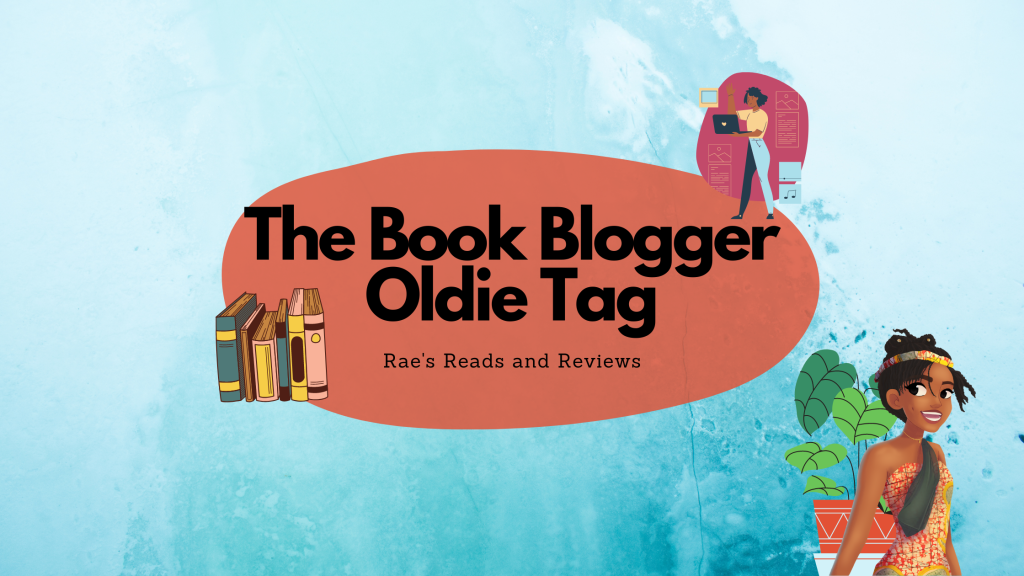 The Book Blogger Oldie Tag ~ Rae's Reads and Reviews