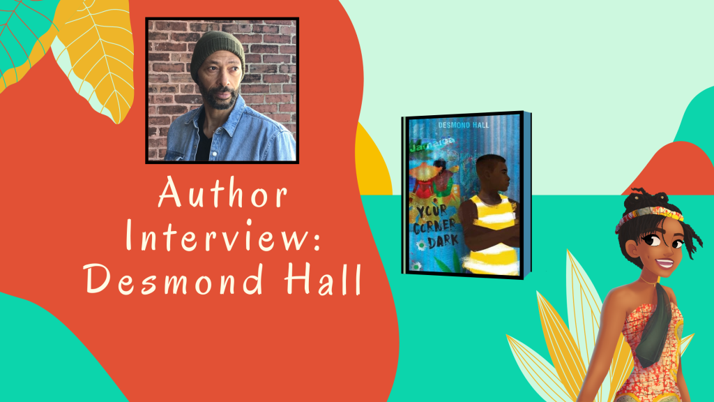 Author Interview: Desmond Hall Author of Your Corner Dark Rae's Reads and Reviews