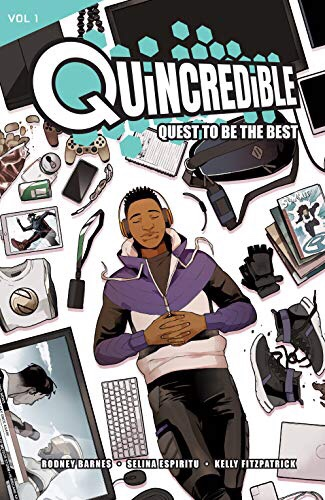 Quincredible: Quest to be the Best by Rodney Barnes and Selina Espiritu