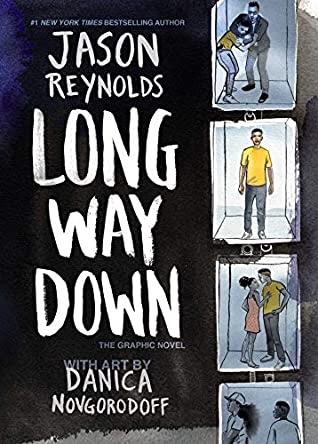 Long Way Down by Jason Reynolds and Danica Novgorodoff