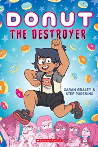Donut the Destroyer by Sarah Graley and Stef Purenins